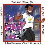 Futsal Shuffle (Baltimore Club Remix) by DJ Yae