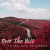 Over the Hill (feat. Mario Oliva) de Friends