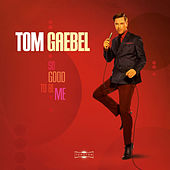 So Good to Be Me de Tom Gaebel