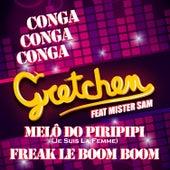 Conga Conga Conga / Melô Do Piripipi (Je Suis La Femme) / Freak Le Boom Boo de Gretchen