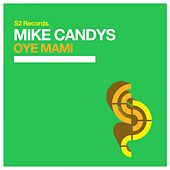 Oye Mami de Mike Candys