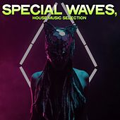 Special Waves (House Dance Selection) von Various Artists