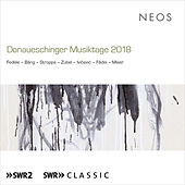 Donaueschinger Musiktage 2018 (Live) by Various Artists