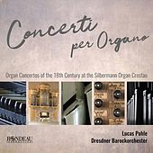 Handel, C.P.E. Bach & J.S. Bach: Works for Organ von Dresdner Barockorchester