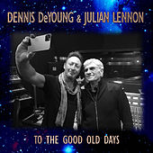 To the Good Old Days / East of Midnight by Dennis DeYoung