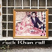 Rock Khan Roll by Urvah Khan
