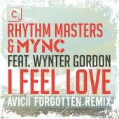 I Feel Love (Avicii's Forgotten Remix - Shorter Edit) de Rhythm Masters