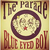 Blue Eyed Boy (2007 Studio Sessions) by Parade