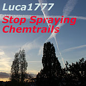 Stop Spraying Chemtrails (Instrumental Mix) by Luca1777
