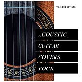 Acoustic Guitar Covers Rock by Various Artists