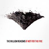 If Not for the Fire by The Million Reasons