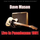 Live In Pasadenana 1981 (Live) von Dave Mason