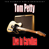 Live in Carolina (Live) de Tom Petty