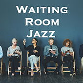 Waiting Room Jazz by Various Artists