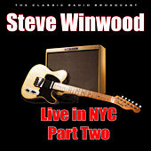 Live in NYC - Part Two (Live) fra Steve Winwood