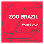 Your Love by Zoo Brazil