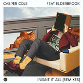 I Want It All (feat. Elderbrook) (Remixes) de Casper Cole
