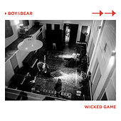 Wicked Game by Boy & Bear