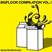 Bigfloor Compilation Vol. 1 (Selected Beats Only) von Various Artists