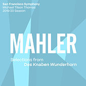 Mahler: Selections from Des Knaben Wunderhorn von San Francisco Symphony