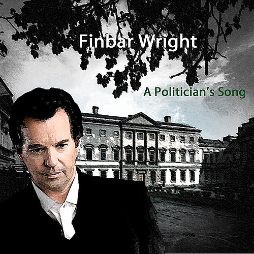 A Politician's Song by Finbar Wright