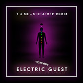 1 4 Me (S+C+A+R+R Remix) by Electric Guest