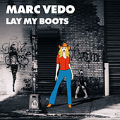 Lay My Boots by Marc Vedo