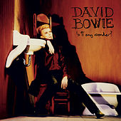 Is It Any Wonder? de David Bowie