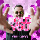 Hold You by Marcos Carnaval