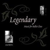 Legendary Ballet Music by Lisa Harris