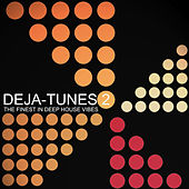 Deja-Tunes 2 - The Finest In Deep House Vibes by Various Artists