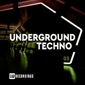 Underground Techno, Vol. 03 von Various Artists