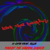 Makin' Me Wanna Dance (feat. Elle) by X-Cyte