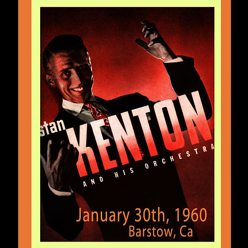 January 30th, 1960 - Barstow, Ca by Stan Kenton