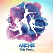 This Party (Radio Edit) de Archie