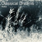 Classical Dreams de Mako