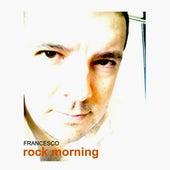 Rock Morning di Francesco