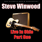 Live in Ohio - Part One (Live) von Steve Winwood