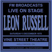 Live On Stage FM Broadcasts - The Vine Street Theatre,  Hollywood CA  5th December 1970 von Leon Russell