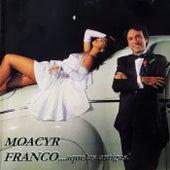...Aquelas Antigas! de Moacyr Franco