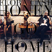 Honey Go Home de flora cash