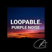 Purple Noise Loopable (Loopable) de Mother Nature Sound FX