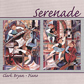 Serenade by Clark Bryan