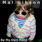 By My Own Hand by Mal Gibson