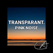 Pink Noise Transparant (Loopable) by Sleepy Times