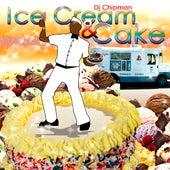 Ice Cream & Cake by Chip-man and the Buckwheat Boys
