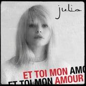 Et toi mon amour de Julia
