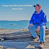 Songs from the Coast of Maine de Wayne Glaser