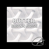 Brown Noise Butter (Loopable) von Entspannungsmusik
