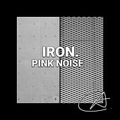 Pink Noise Iron (Loopable) by Hi-Fi CAMP